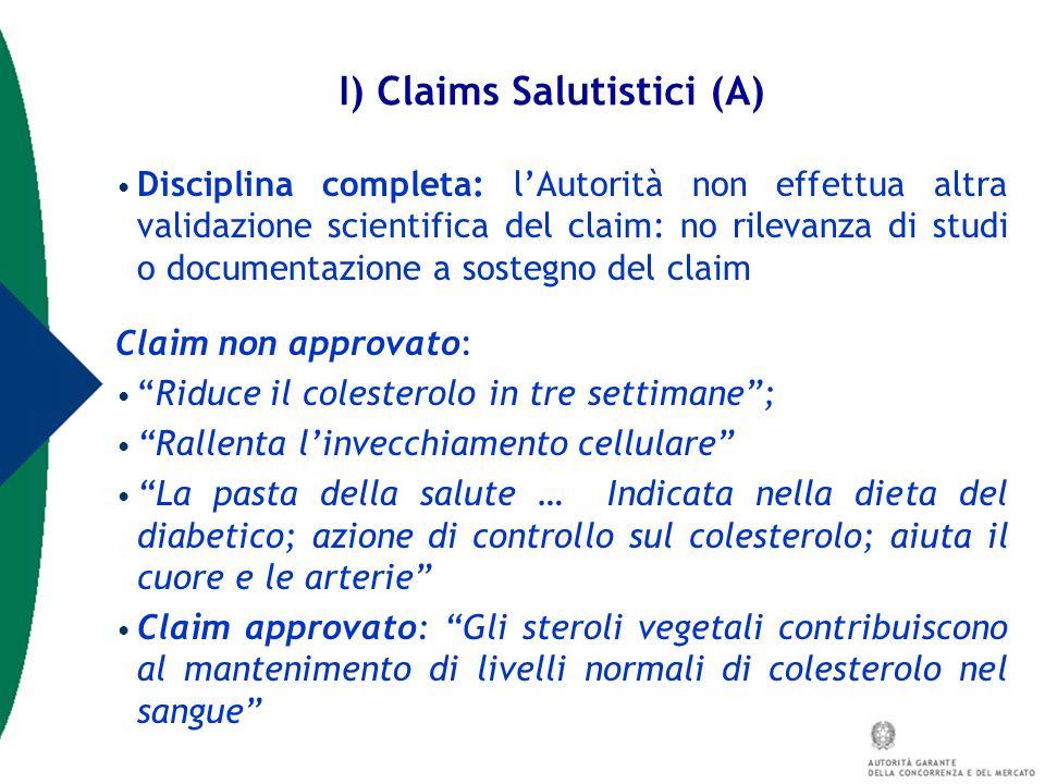 Disciplina completa: l'Autorità non effettua altra validazione scientifica del claim: no rilevanza di studi o documentazione a sostegno del claim Clai