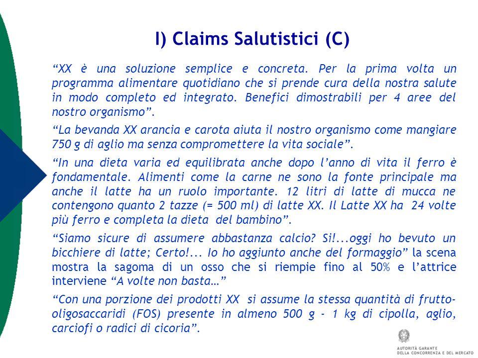 """I) Claims Salutistici (C) """"XX è una soluzione semplice e concreta. Per la prima volta un programma alimentare quotidiano che si prende cura della nost"""