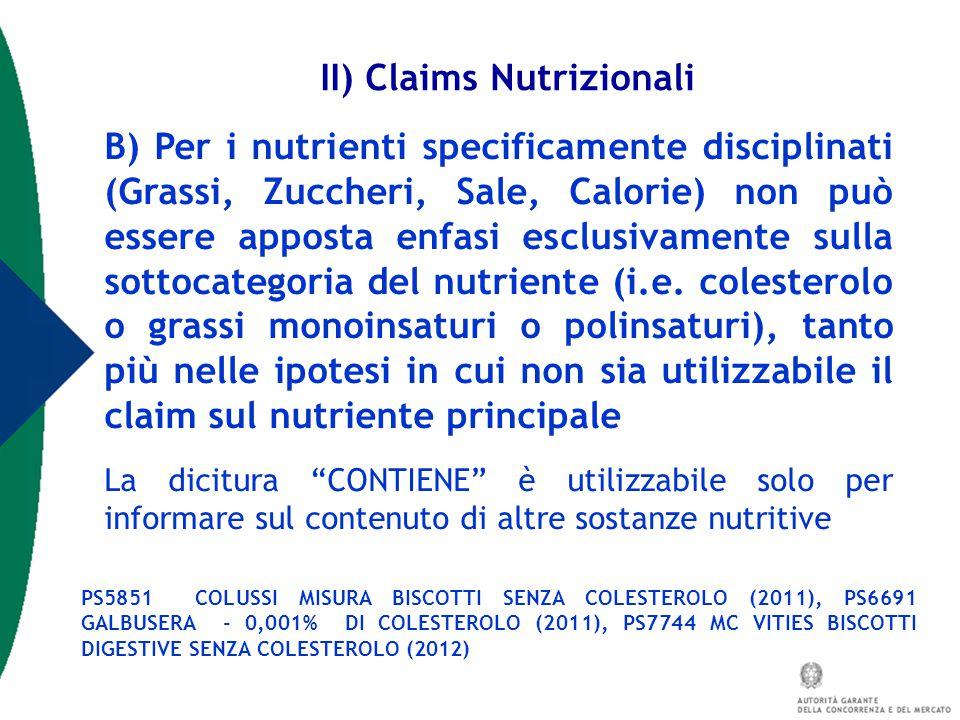 B) Per i nutrienti specificamente disciplinati (Grassi, Zuccheri, Sale, Calorie) non può essere apposta enfasi esclusivamente sulla sottocategoria del