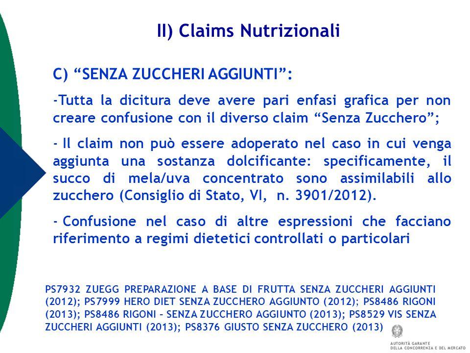 """C) """"SENZA ZUCCHERI AGGIUNTI"""": -Tutta la dicitura deve avere pari enfasi grafica per non creare confusione con il diverso claim """"Senza Zucchero""""; - Il"""