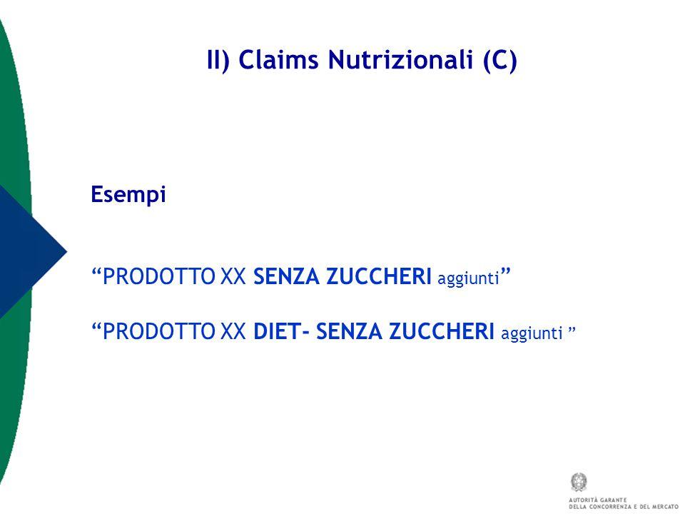 """II) Claims Nutrizionali (C) Esempi """"PRODOTTO XX SENZA ZUCCHERI aggiunti """" """"PRODOTTO XX DIET- SENZA ZUCCHERI aggiunti """""""