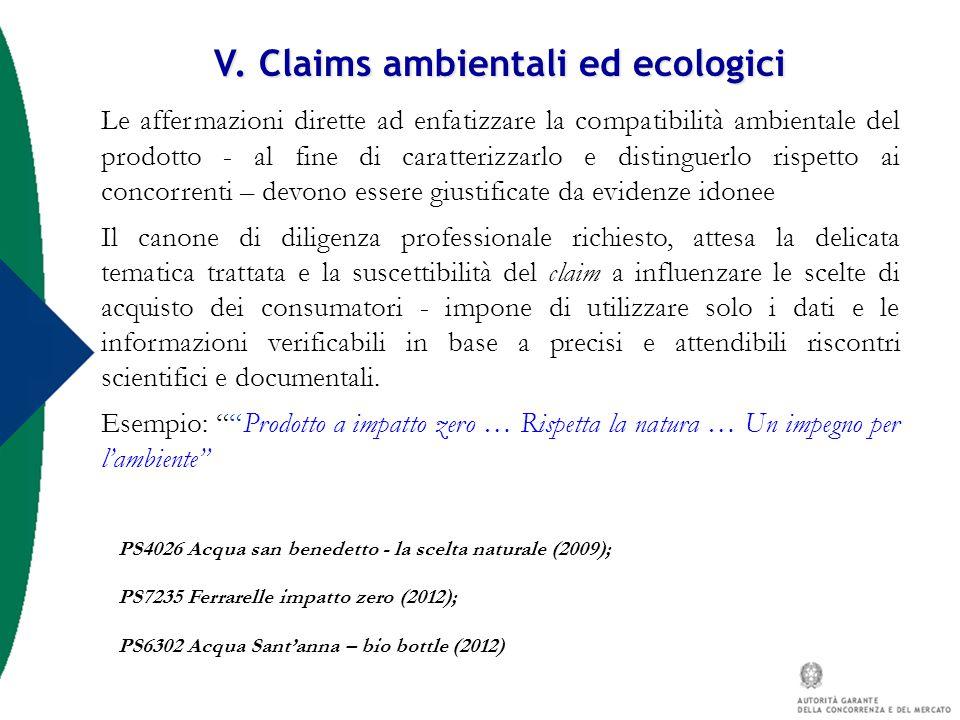 V. Claims ambientali ed ecologici Le affermazioni dirette ad enfatizzare la compatibilità ambientale del prodotto - al fine di caratterizzarlo e disti