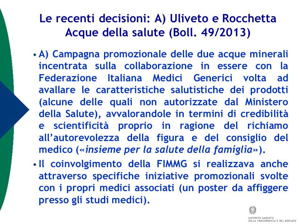 A) Campagna promozionale delle due acque minerali incentrata sulla collaborazione in essere con la Federazione Italiana Medici Generici volta ad avall