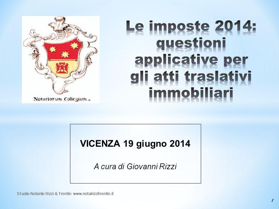 VICENZA 19 giugno 2014 A cura di Giovanni Rizzi 1 Studio Notarile Rizzi & Trentin www.notairizzitrentin.it