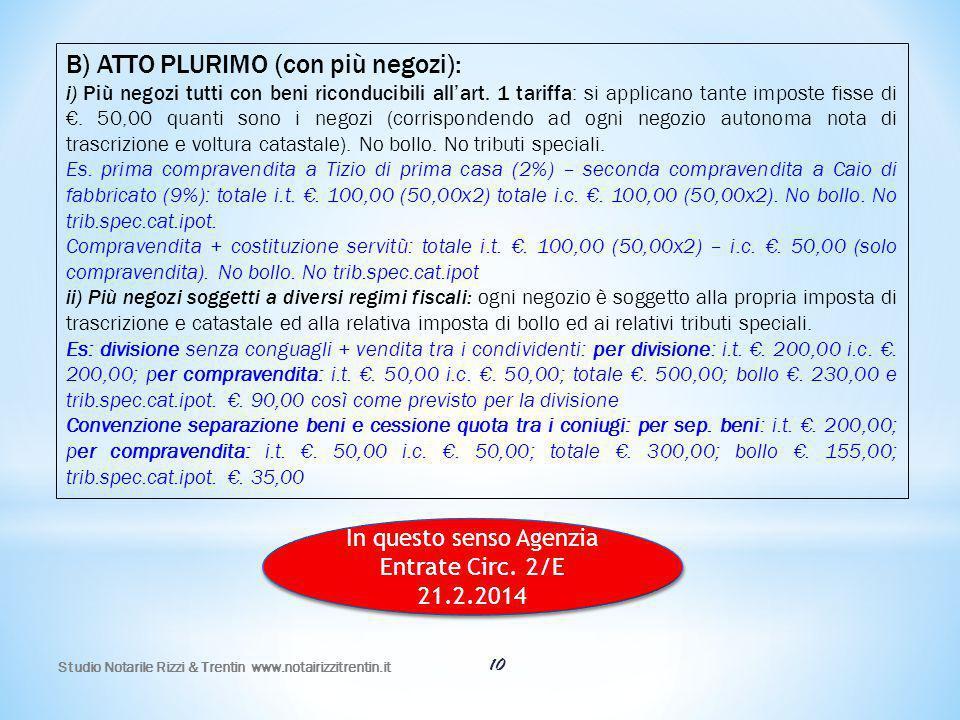 Studio Notarile Rizzi & Trentin www.notairizzitrentin.it 10 B) ATTO PLURIMO (con più negozi): i) Più negozi tutti con beni riconducibili all'art. 1 ta