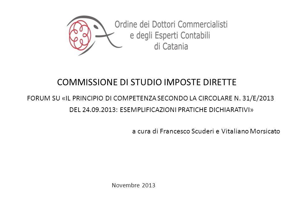 COMMISSIONE DI STUDIO IMPOSTE DIRETTE FORUM SU «IL PRINCIPIO DI COMPETENZA SECONDO LA CIRCOLARE N. 31/E/2013 DEL 24.09.2013: ESEMPLIFICAZIONI PRATICHE