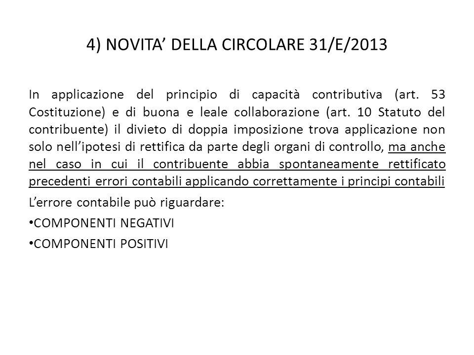 4) NOVITA' DELLA CIRCOLARE 31/E/2013 In applicazione del principio di capacità contributiva (art. 53 Costituzione) e di buona e leale collaborazione (