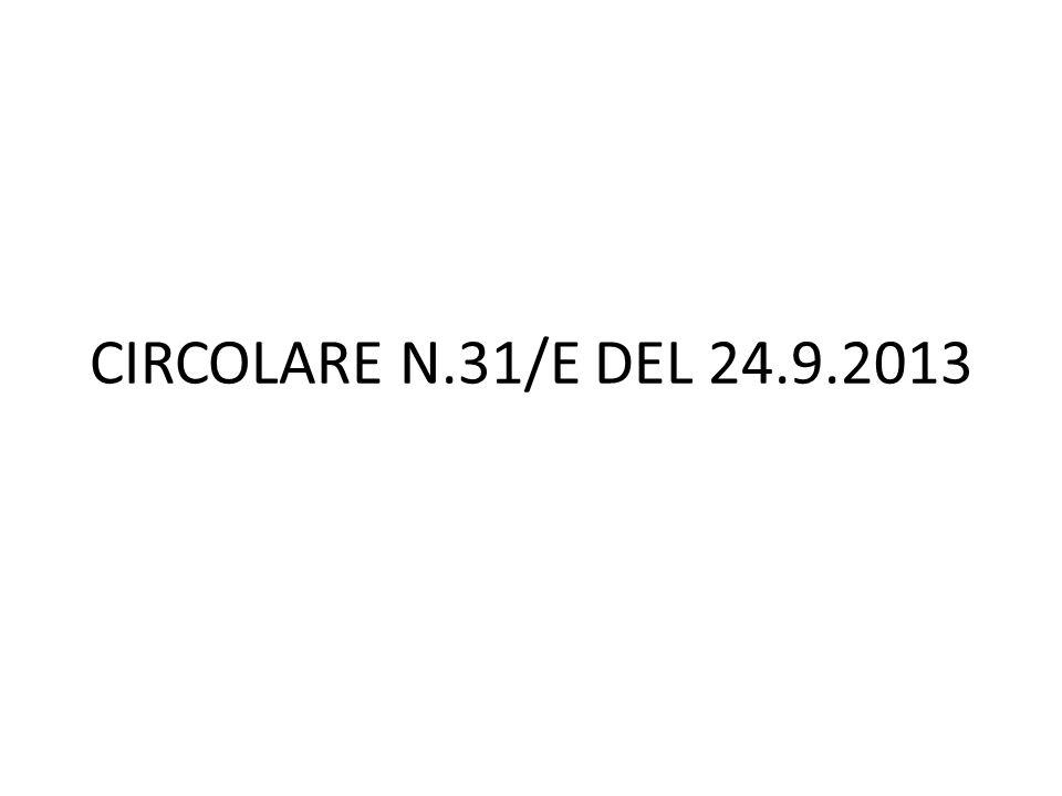 CIRCOLARE N.31/E DEL 24.9.2013