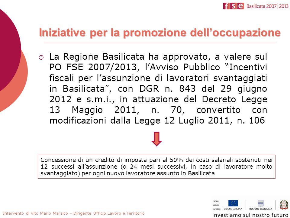  La Regione Basilicata ha approvato, a valere sul PO FSE 2007/2013, l'Avviso Pubblico Incentivi fiscali per l'assunzione di lavoratori svantaggiati in Basilicata , con DGR n.