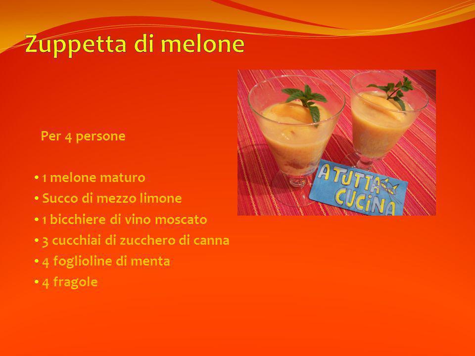 Per 4 persone 1 melone maturo Succo di mezzo limone 1 bicchiere di vino moscato 3 cucchiai di zucchero di canna 4 foglioline di menta 4 fragole