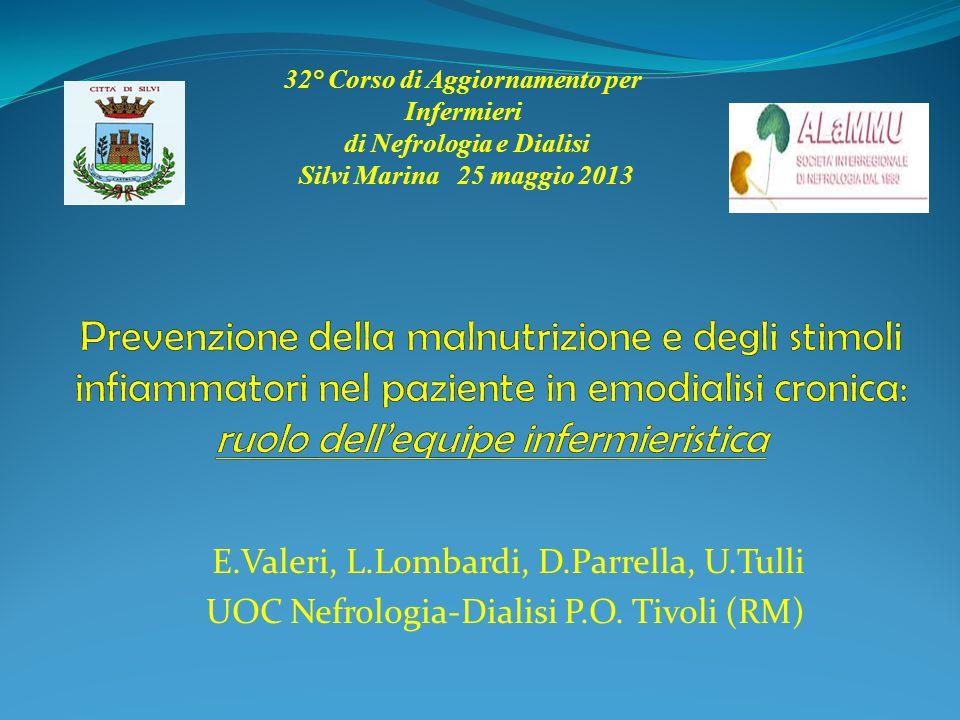 E.Valeri, L.Lombardi, D.Parrella, U.Tulli UOC Nefrologia-Dialisi P.O. Tivoli (RM) 32° Corso di Aggiornamento per Infermieri di Nefrologia e Dialisi Si