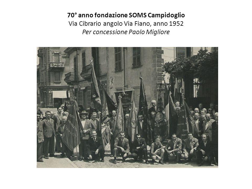 70° anno fondazione SOMS Campidoglio Via Cibrario angolo Via Fiano, anno 1952 Per concessione Paolo Migliore
