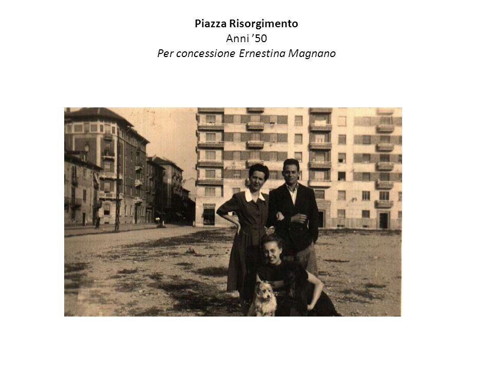 Piazza Risorgimento Anni '50 Per concessione Ernestina Magnano