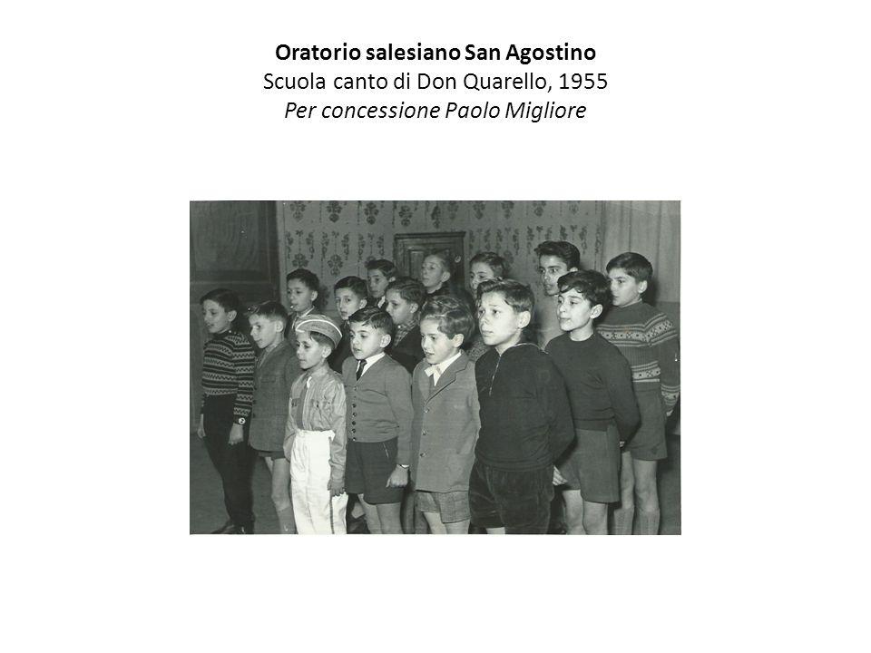 Oratorio salesiano San Agostino Scuola canto di Don Quarello, 1955 Per concessione Paolo Migliore