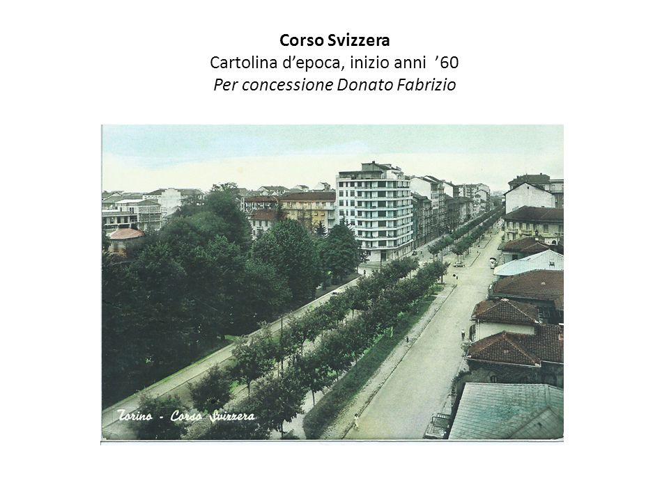 Corso Svizzera Cartolina d'epoca, inizio anni '60 Per concessione Donato Fabrizio