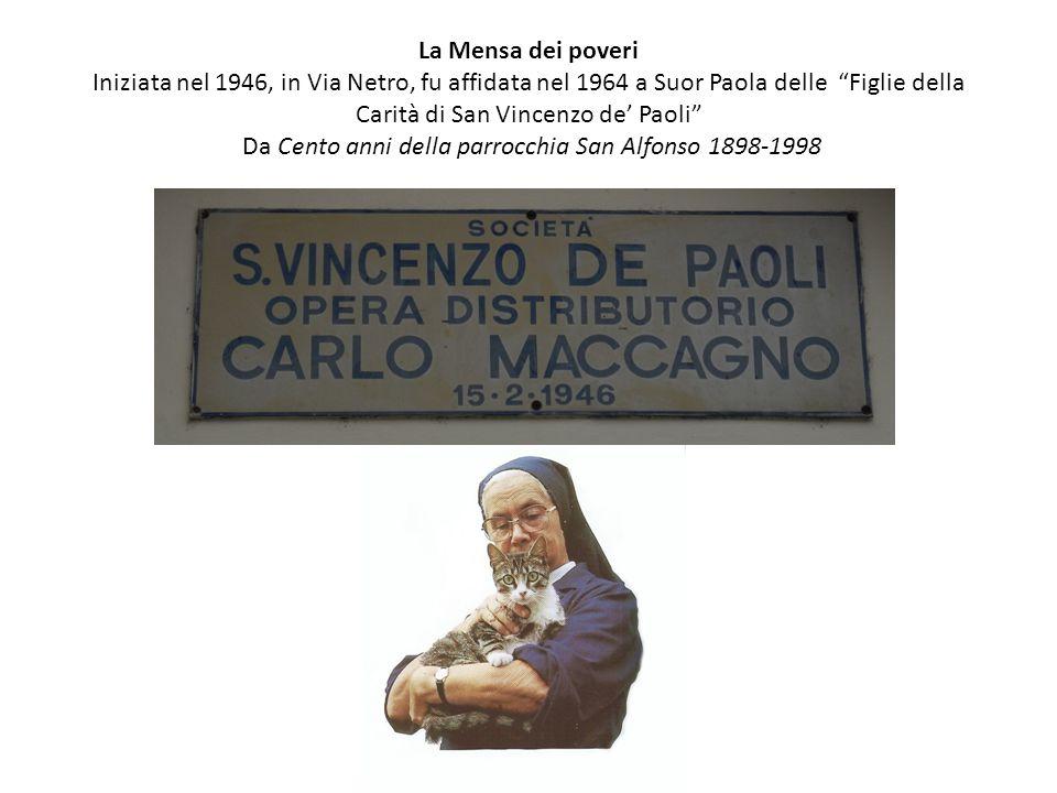 """La Mensa dei poveri Iniziata nel 1946, in Via Netro, fu affidata nel 1964 a Suor Paola delle """"Figlie della Carità di San Vincenzo de' Paoli"""" Da Cento"""