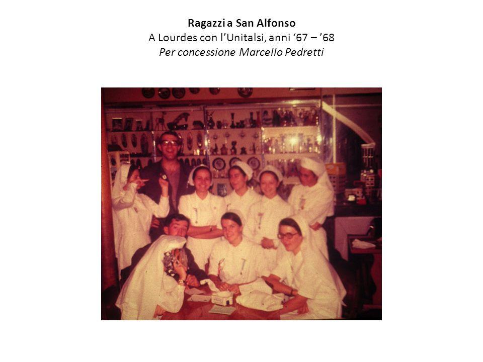 Ragazzi a San Alfonso A Lourdes con l'Unitalsi, anni '67 – '68 Per concessione Marcello Pedretti