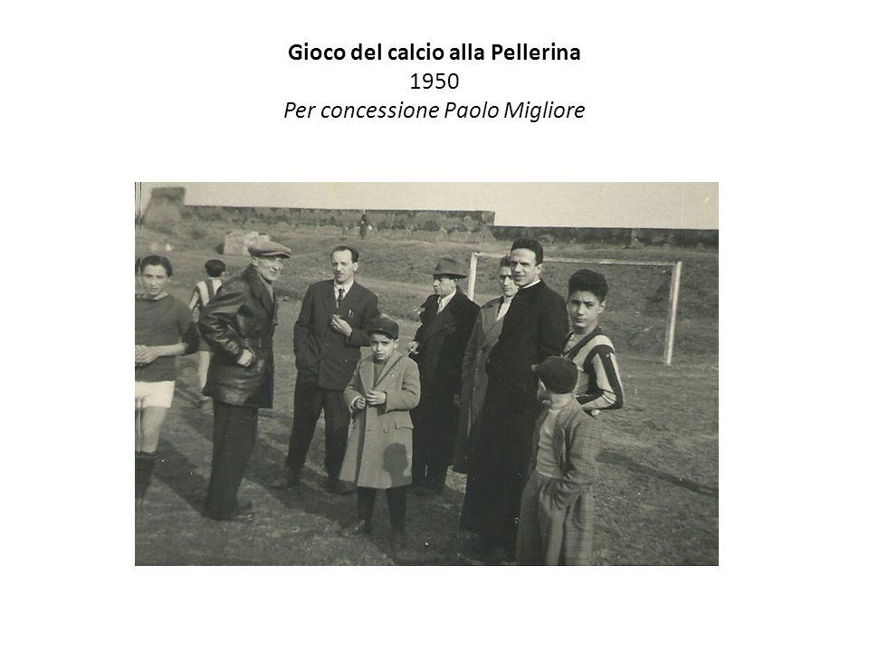 Gioco del calcio alla Pellerina 1950 Per concessione Paolo Migliore