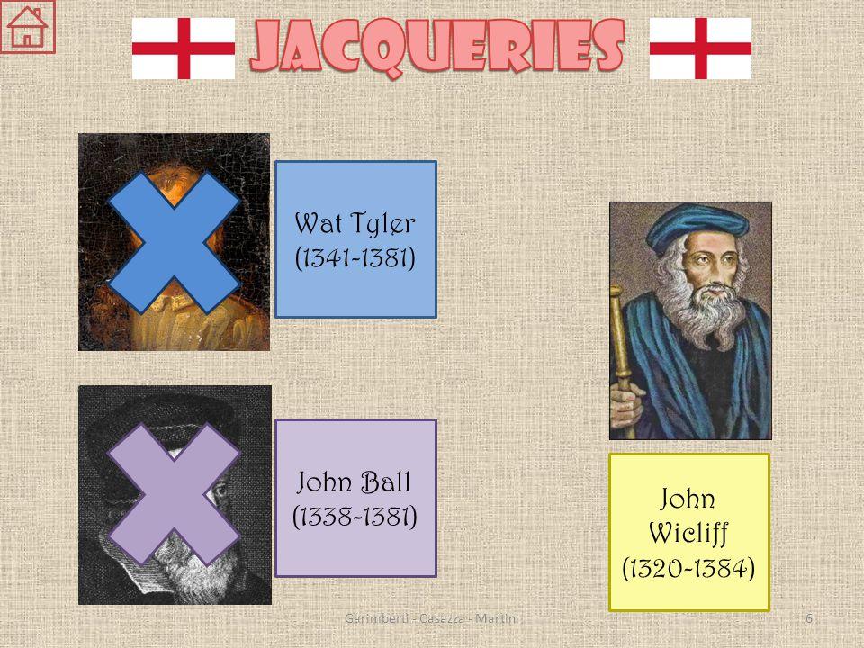 Wat Tyler (1341-1381) John Ball (1338-1381) John Wicliff (1320-1384) 6Garimberti - Casazza - Martini