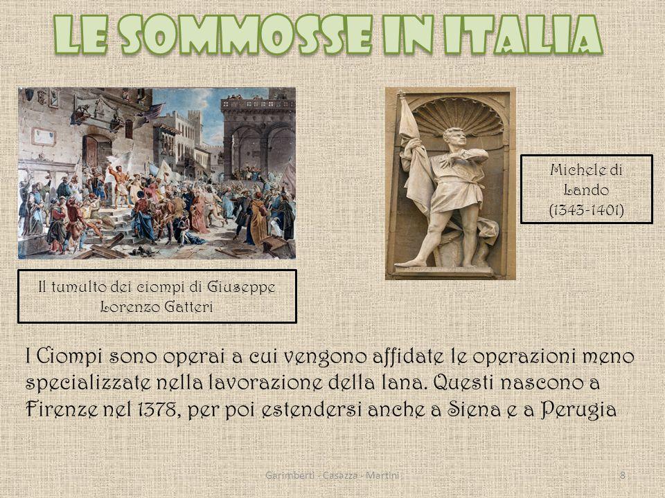 Il tumulto dei ciompi di Giuseppe Lorenzo Gatteri Michele di Lando (1343-1401) I Ciompi sono operai a cui vengono affidate le operazioni meno specializzate nella lavorazione della lana.