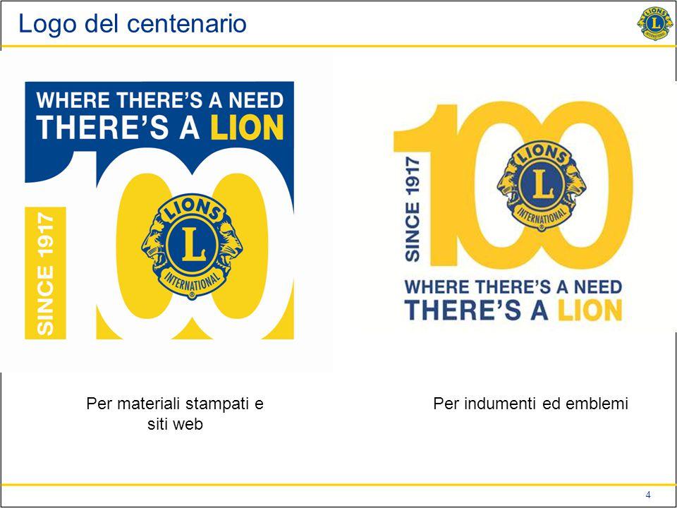 4 Logo del centenario Per materiali stampati e siti web Per indumenti ed emblemi