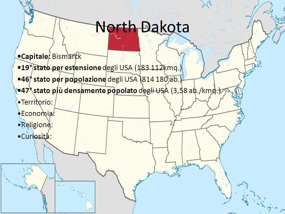 North Dakota Capitale: Bismarck 19° stato per estensione degli USA (183 112kmq.) 46° stato per popolazione degli USA (814 180 ab.) 47° stato più densa