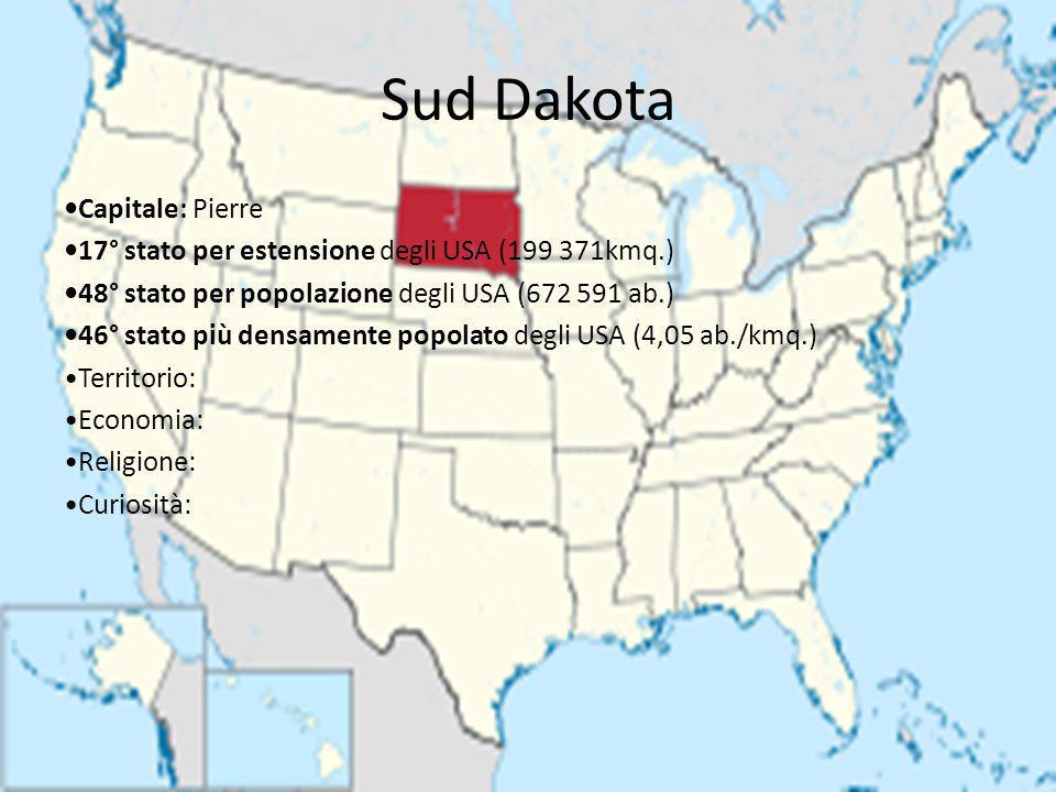 Sud Dakota Capitale: Pierre 17° stato per estensione degli USA (199 371kmq.) 48° stato per popolazione degli USA (672 591 ab.) 46° stato più densament