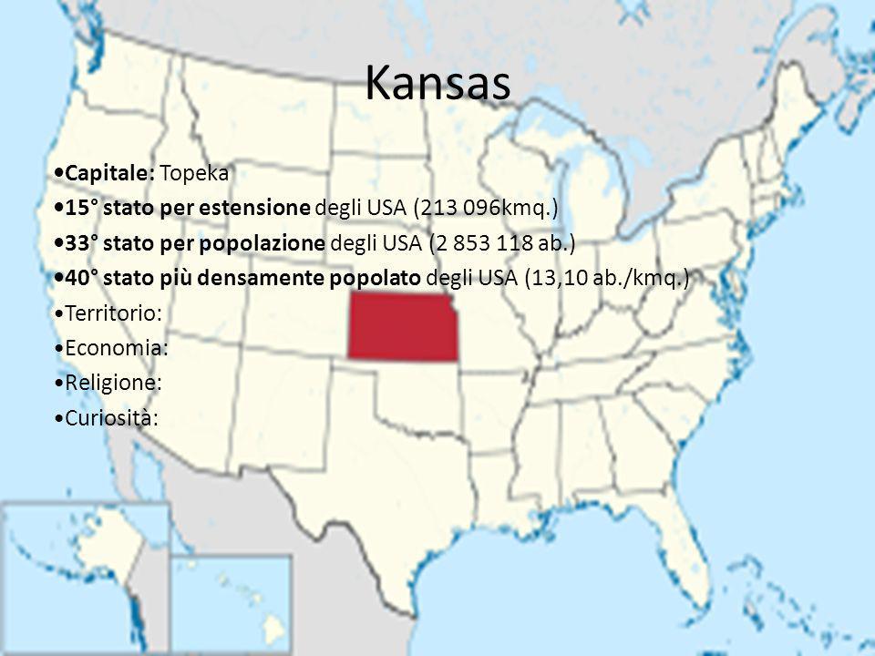 Kansas Capitale: Topeka 15° stato per estensione degli USA (213 096kmq.) 33° stato per popolazione degli USA (2 853 118 ab.) 40° stato più densamente