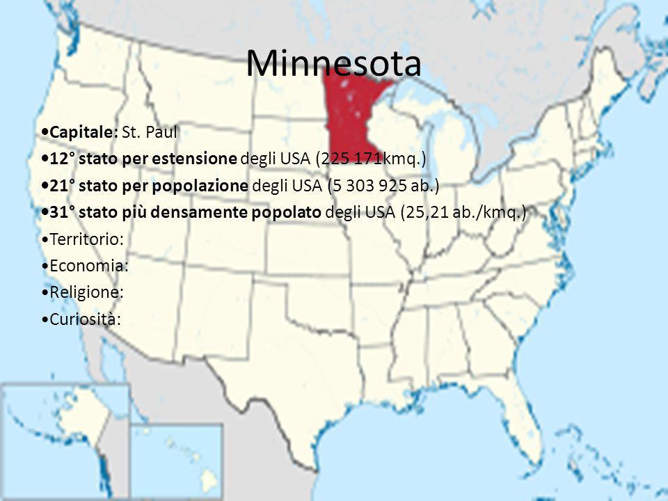 Minnesota Capitale: St. Paul 12° stato per estensione degli USA (225 171kmq.) 21° stato per popolazione degli USA (5 303 925 ab.) 31° stato più densam