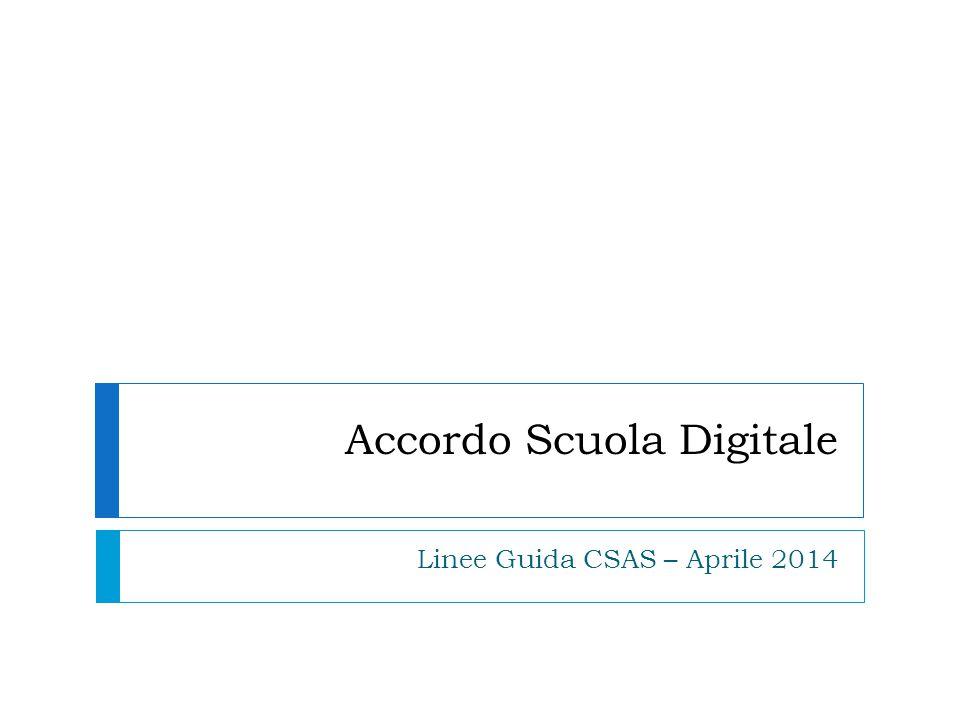 Accordo Scuola Digitale Linee Guida CSAS – Aprile 2014