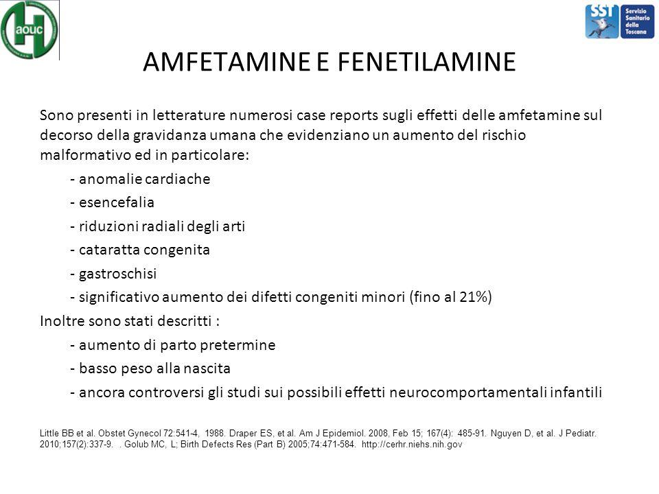 AMFETAMINE E FENETILAMINE Sono presenti in letterature numerosi case reports sugli effetti delle amfetamine sul decorso della gravidanza umana che evi