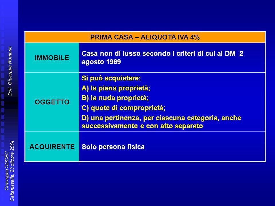 Dott. Giuseppe Romano Convegno ODCEC Caltanissetta, 23 ottobre 2014 PRIMA CASA – ALIQUOTA IVA 4% IMMOBILE Casa non di lusso secondo i criteri di cui a