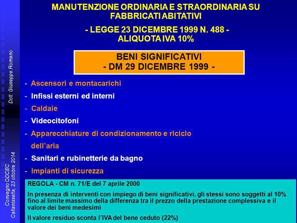 Dott. Giuseppe Romano Convegno ODCEC Caltanissetta, 23 ottobre 2014 - Ascensori e montacarichi - Infissi esterni ed interni - Caldaie - Videocitofoni
