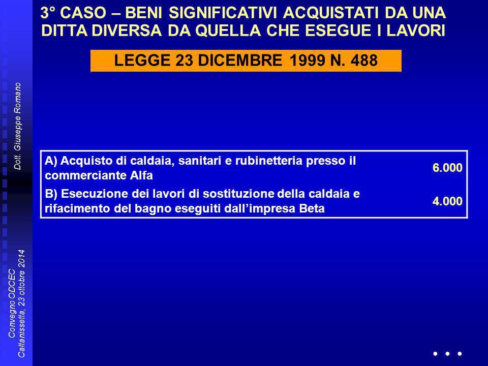 Dott. Giuseppe Romano Convegno ODCEC Caltanissetta, 23 ottobre 2014 A) Acquisto di caldaia, sanitari e rubinetteria presso il commerciante Alfa 6.000