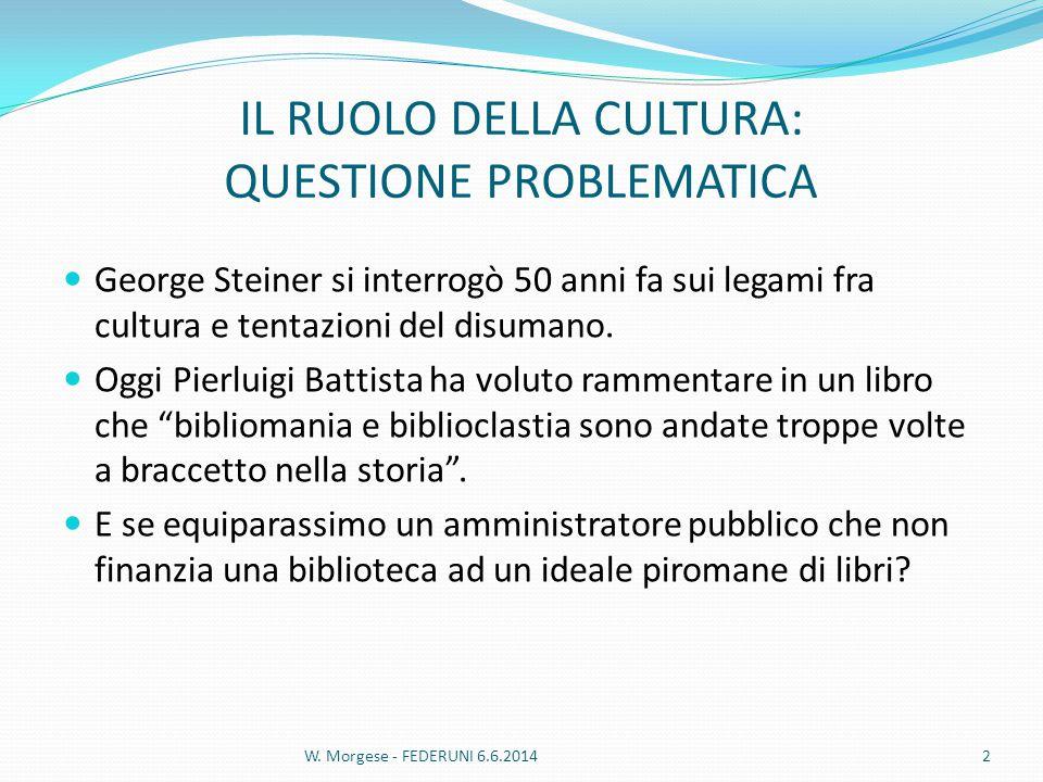 IL RUOLO DELLA CULTURA: QUESTIONE PROBLEMATICA George Steiner si interrogò 50 anni fa sui legami fra cultura e tentazioni del disumano.