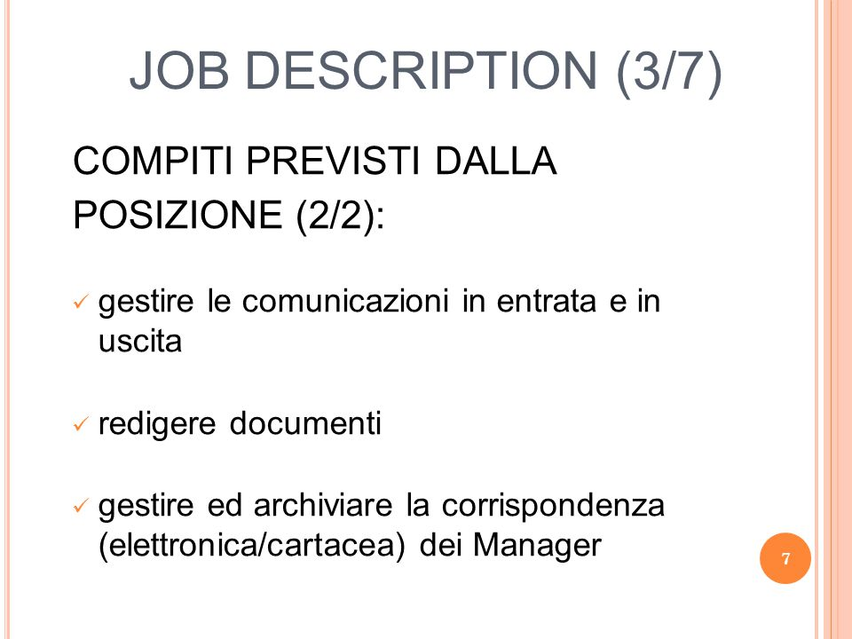 JOB DESCRIPTION (4/7) POSIZINE NELL'ORGANIZZAZIONE: Direttore Marketing Direttore Vendite Direttore Commerciale SEGRETARIA 8