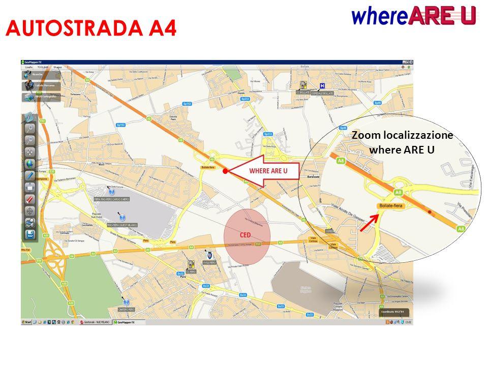 AUTOSTRADA A4 Zoom localizzazione where ARE U