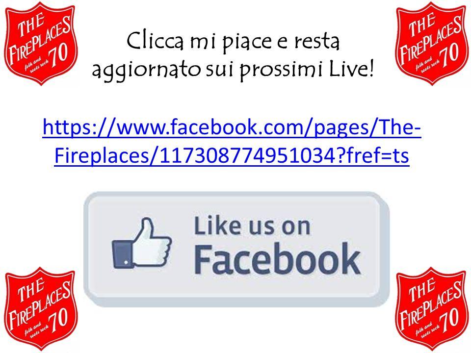 https://www.facebook.com/pages/The- Fireplaces/117308774951034?fref=ts Clicca mi piace e resta aggiornato sui prossimi Live!