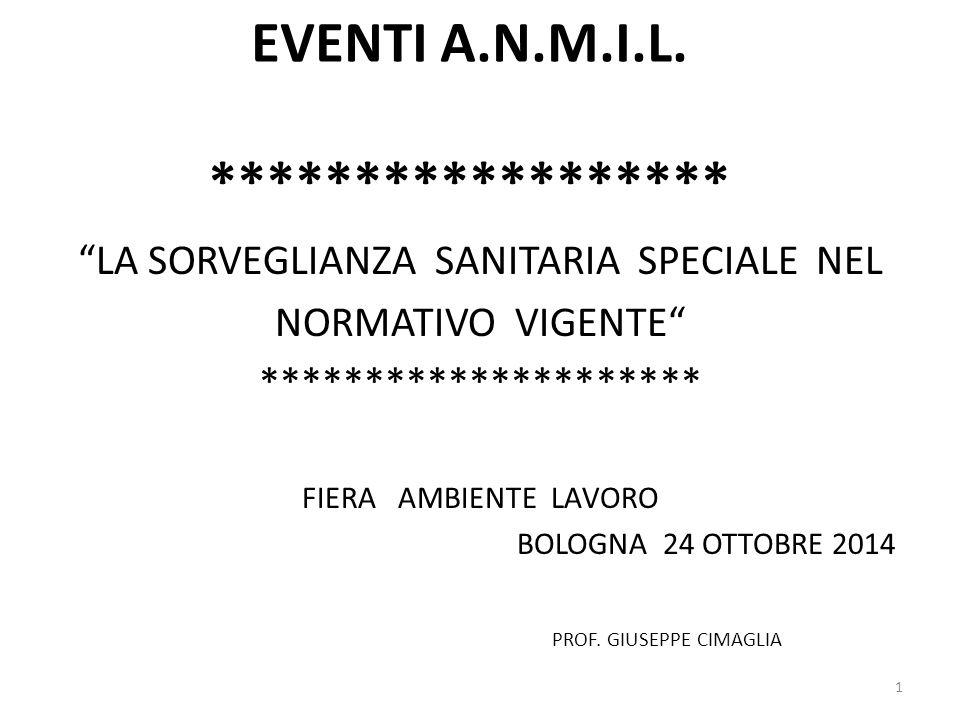 """EVENTI A.N.M.I.L. ****************** """"LA SORVEGLIANZA SANITARIA SPECIALE NEL NORMATIVO VIGENTE"""" ********************* FIERA AMBIENTE LAVORO BOLOGNA 24"""