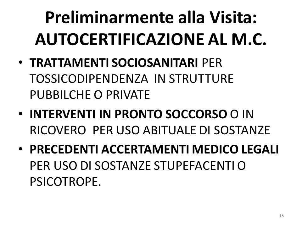 Preliminarmente alla Visita: AUTOCERTIFICAZIONE AL M.C. TRATTAMENTI SOCIOSANITARI PER TOSSICODIPENDENZA IN STRUTTURE PUBBILCHE O PRIVATE INTERVENTI IN