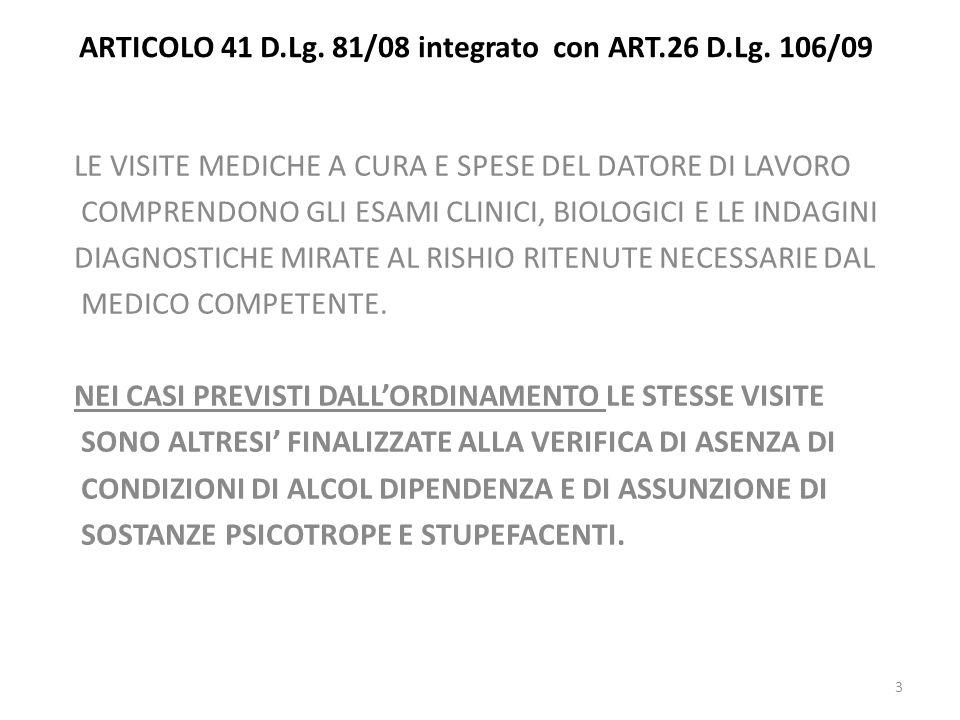 ARTICOLO 41 D.Lg. 81/08 integrato con ART.26 D.Lg. 106/09 LE VISITE MEDICHE A CURA E SPESE DEL DATORE DI LAVORO COMPRENDONO GLI ESAMI CLINICI, BIOLOGI