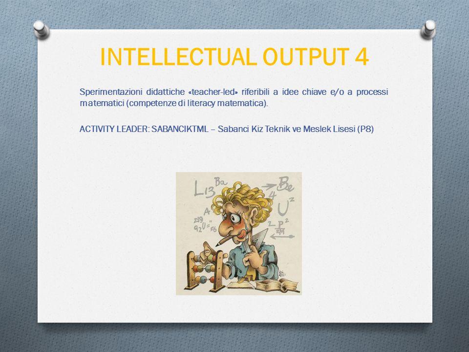 INTELLECTUAL OUTPUT 4 Sperimentazioni didattiche «teacher-led» riferibili a idee chiave e/o a processi matematici (competenze di literacy matematica).