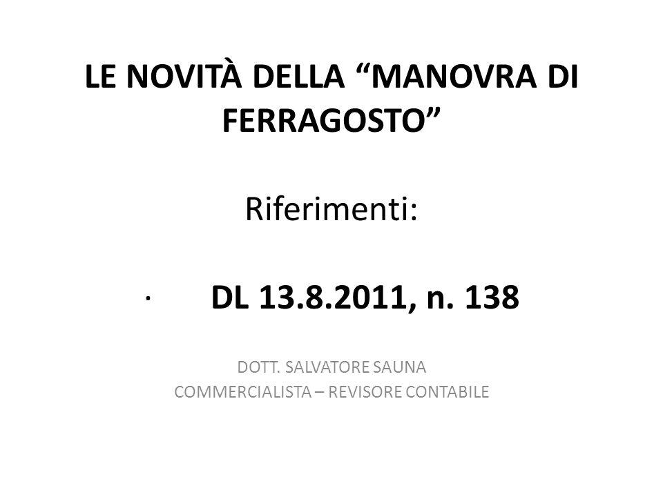 LE NOVITÀ DELLA MANOVRA DI FERRAGOSTO Riferimenti: · DL 13.8.2011, n.