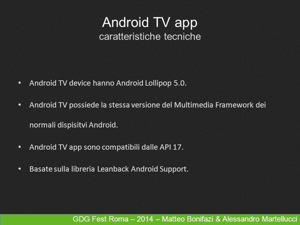 GDG Fest Roma – 2014 – Matteo Bonifazi & Alessandro Martellucci Android TV app caratteristiche tecniche Android TV device hanno Android Lollipop 5.0.