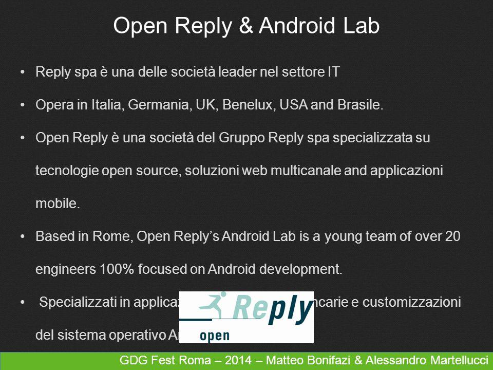GDG Fest Roma – 2014 – Matteo Bonifazi & Alessandro Martellucci Reply spa è una delle società leader nel settore IT Opera in Italia, Germania, UK, Ben
