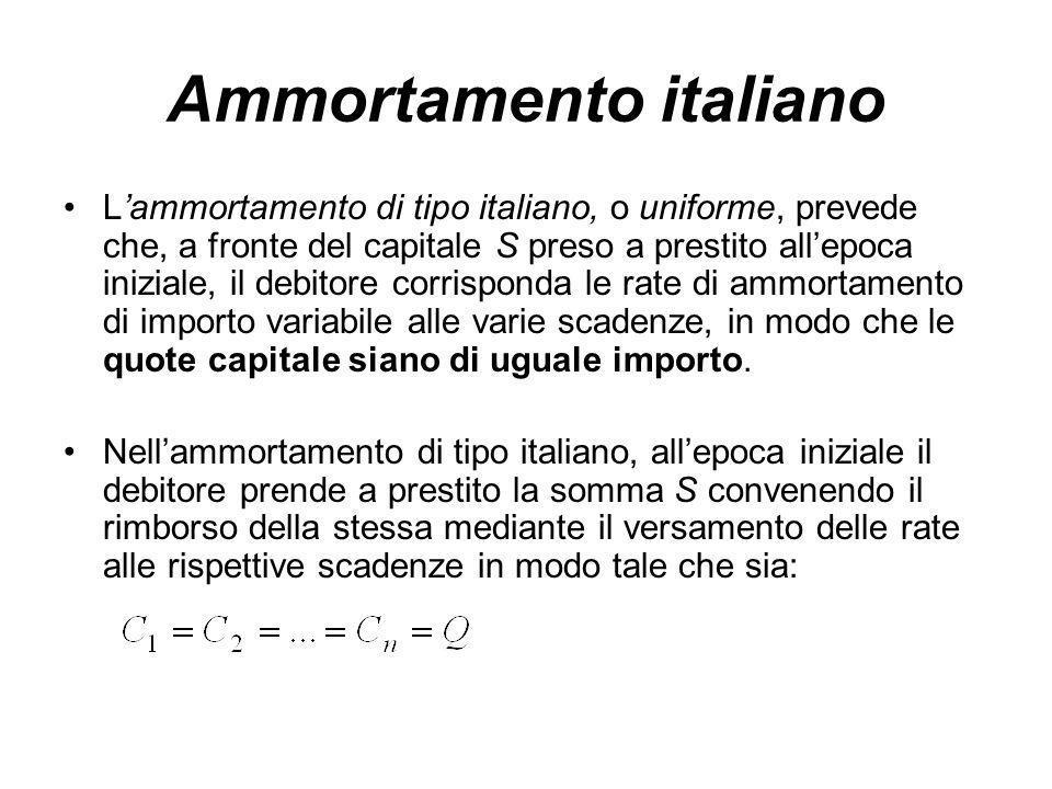 Ammortamento italiano L'ammortamento di tipo italiano, o uniforme, prevede che, a fronte del capitale S preso a prestito all'epoca iniziale, il debitore corrisponda le rate di ammortamento di importo variabile alle varie scadenze, in modo che le quote capitale siano di uguale importo.