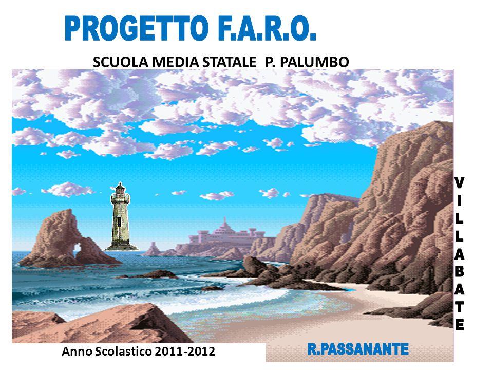 F.A.R.O FORMAZIONE A= AUTOANALISI R= RICERCA O= OUTPUT Dirigente scolastico: Prof.ssa Laura Piacenti Docente referente: Prof.ssa Rosalia Passanante Gruppo di lavoro: Prof.ssa E.