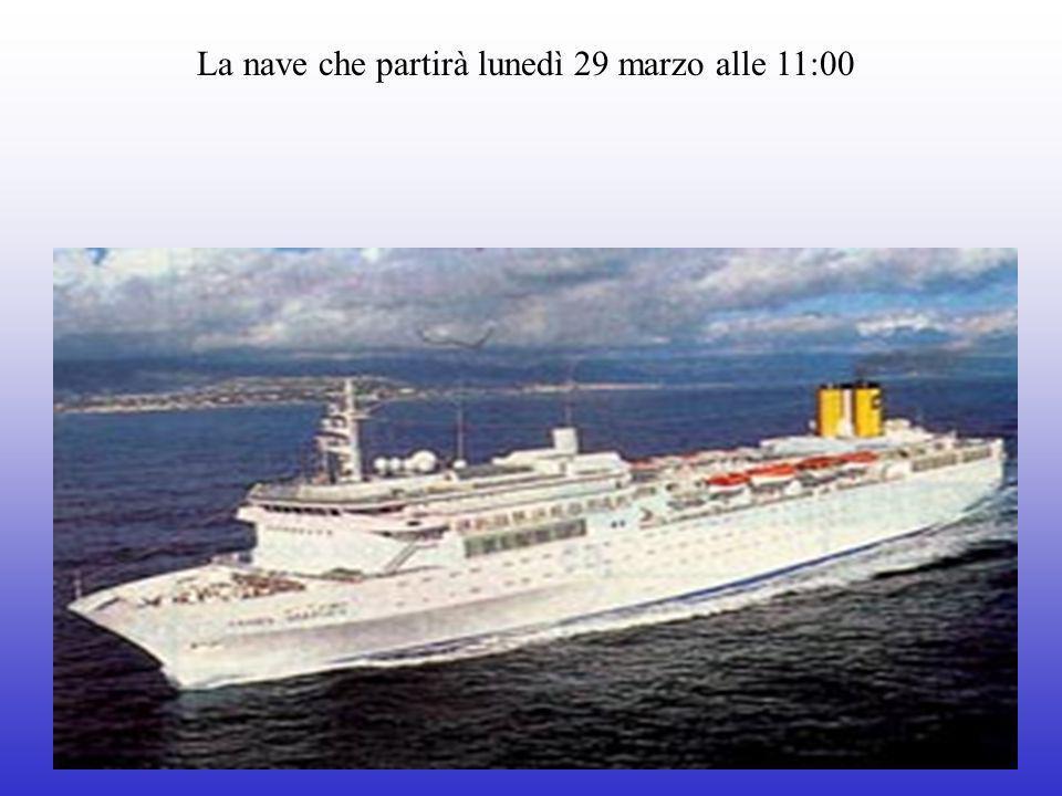 La nave che partirà lunedì 29 marzo alle 11:00