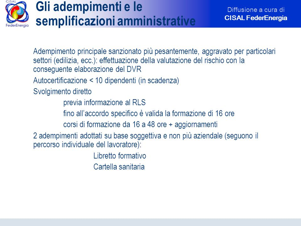 Diffusione a cura di CISAL FederEnergia Gli adempimenti e le semplificazioni amministrative Adempimento principale sanzionato più pesantemente, aggrav
