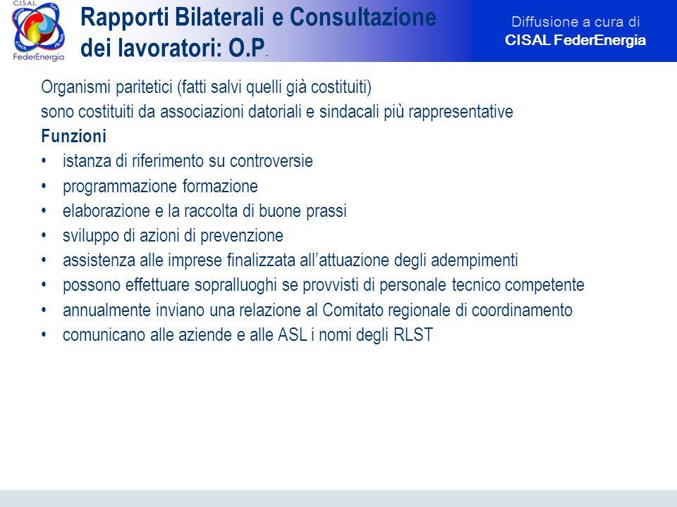 Diffusione a cura di CISAL FederEnergia Rapporti Bilaterali e Consultazione dei lavoratori: O.P. Organismi paritetici (fatti salvi quelli già costitui